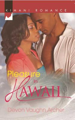 PLEASURE IN HAWAII by Devon Vaughn Archer