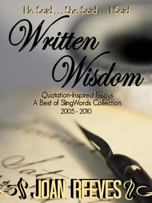 Written Wisdom: Quotation-Inspired Essays for Readers & Writers